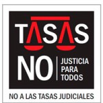 Tasas judiciales NO. Justicia para todos