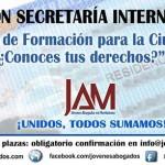 """PRESENTACIÓN SECRETARÍA INTERNACIONAL JAM: """"Jornadas de Formación para la Ciudadanía: ¿Conoces tus derechos?"""""""